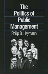 The Politics of Public Management (Paper) | Heymann |