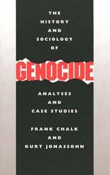 The History & Sociology of Genocide - Analyses & Case Studies | F Chalk |