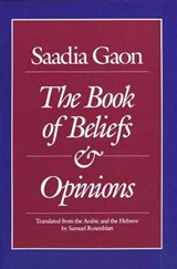 The Book of Beliefs & Opinions (Paper) | Saadia Gaon Saadia Gaon |