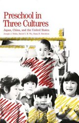 Preschool in Three Cultures - Japan, China & the United States (Paper) | Jj Tobin |