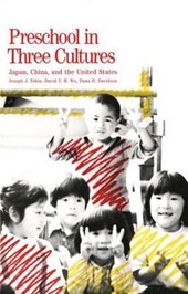 Preschool in Three Cultures - Japan, China & the United States (Paper)