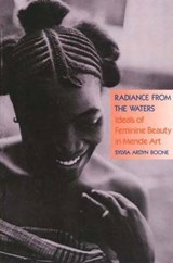 Radiance rrom the Waters - Ideals of Feminine Beauty in Mende Art (Paper) | Sylvia Ardyn Boone |