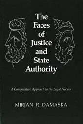 The Faces of Justice & State Authority - A Comparative Approach to the Legal Process | Mirjan R. Damaska |