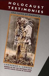 Holocaust Testimonies - The Ruins of Memory | Lawrence L Langer |
