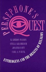 Persephone's Quest - Entheogens & the Origins of Religion (Paper) | R Gordon Wasson |
