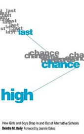 Last Chance High - How Girls & Boys Drop in & out of Alternative Schools