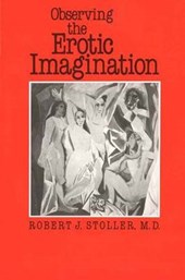 Observing the Erotic Imagination (Paper) | Robert J. Stoller |