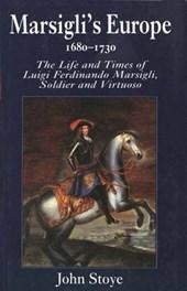 Marsigli`s Europe 1680-1730 - The Life & Times of Luigi Ferdinando Marsigli, Soldier & Virtuoso