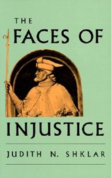 The Faces of Injustice (Paper) | Judith N. Shklar |
