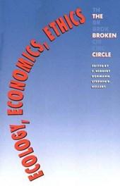 Ecology, Economics, Ethics - The Broken Circle