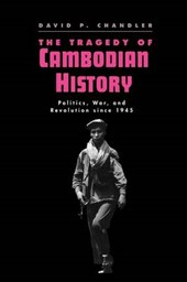 The Tragedy of Cambodian History - Politics, War, & The Revolution Since 1945 (Paper) | David P Chandler |