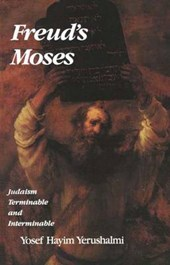 Freud`s Moses - Judaism Terminable & Interminable