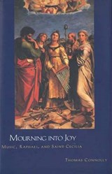 Mourning into Joy - Music, Raphael & Saint Cecilia | Thomas Connolly |