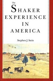 The Shaker Experience in America | Stephen J. Stein |