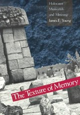 The Texture of Memory - Holocaust Memorials & Meaning (Paper) | James E Young |