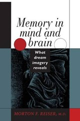 Memory in Mind & Brain - What Dream Imagery Reveals | Morton F. Reiser |