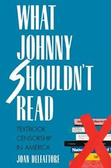 What Johnny Shouldn't Read - Textbook Censorship in America (Paper) | Joan Delfattore |