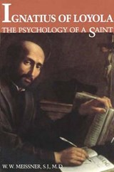 Ignatius of Loyola - The Psychology of a Saint | William W Meissner |