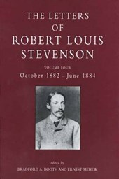 The Collected Letters of Robert Louis Stevenson V 4 - October 1882 - June | Bradford A Booth |