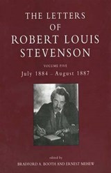 The Collected Letters of Robert Louis Stevenson V 5 - July 1884 - August | Bradford A. Booth |