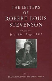 The Collected Letters of Robert Louis Stevenson V 5 - July 1884 - August