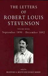 The Collected Letters of Robert Louis Stevenson V 7 - September 1890 - December | Bradford A. Booth |