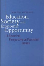 Education, Society & Economic Opportunity - A Historical Perspective on Persistent Issues