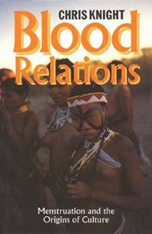Blood Relations - Menstruation and the Origins of Culture