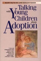 Talking with Young Children about Adoption | Mary Watkins |