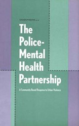 The Police Mental Health Partnership - A Community-Based Response to Urban Violence | Steven Marans |
