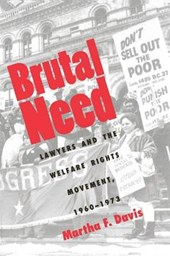 Brutal Need - Lawyers & the Welfare Rights Movement 1960-1973 (Paper) | Martha F Davis |