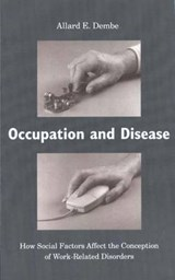 Occupation & Disease - How Social Factors Affect the Conception of Work-Related Disorders | Allard E Dembe |