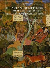 The Art and Architecture of Islam, 1250-1800 | Sheila S Blair |