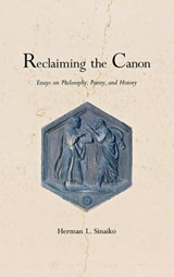 Reclaiming the Canon - Essays on Philsophy, Poetry & History | Herman L. Sinaiko |
