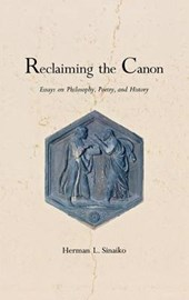 Reclaiming the Canon - Essays on Philsophy, Poetry & History