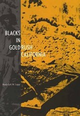 Blacks in Gold Rush California (Paper) | Rudolph M Lapp |