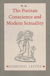 The Puritan Conscience and Modern Sexuality | Edmund Leites |
