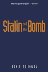 Stalin & the Bomb - The Soviet Union & Atomic Energy 1939-1956 (Paper) | David Holloway |