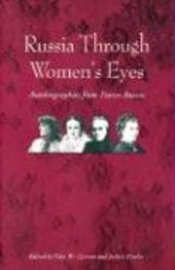 Russia Through Women's Eyes - Autobiographies from Tsarist Russia | Toby Clyman |