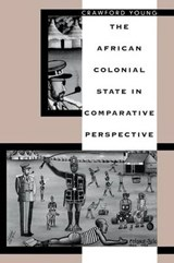 African Colonial State in Comparative Perspective (Paper) | Crawford Young |