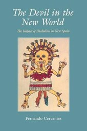 The Devil in The New World - The Impact of Diabolism in New Spain