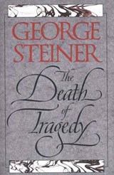 The Death of Tragedy | George Steiner; Yale University Press |