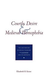 "Courtly Desire & Medieval Homophobia - The Legitimation of Sexual Pleasure in ""Cleanness"" & its Contexts"