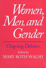 Women, Men & Gender - Ongoing Debates (Paper) | Mary Roth Walsh |