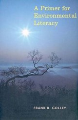 A Primer for Environmental Literacy (Paper) | Frank B Golley |