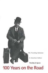 One Hundred Years on the Road - The Travelling Salesman in America Culture