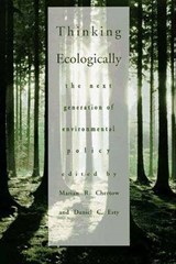 Thinking Ecologically - The Next Generation of Environmental Policy (Paper) | Marian Chertow |