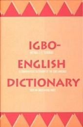 Igbo - English Dictionary - A Comprehensive Dictionary of the Igbo Language with an English Igbo Index