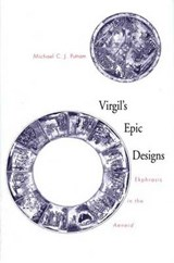 Virgil's Epic Designs - Ekphrasis in the Aeneid | Michael C J Putnam |