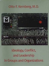 Ideology, Conflict and Leadership in Groups and Organizations | Otto Kernberg |